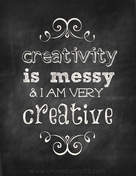 Creativity is a MESSY business!